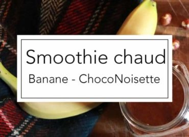 Smoothie chaud : Banane – ChocoNoisette
